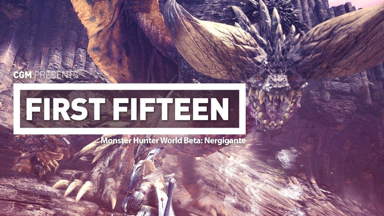 First Fifteen: Monster Hunter World Beta - The Insatiable Nergigante 1
