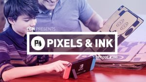 Pixels & Ink Episode 280: Nintendo Strong