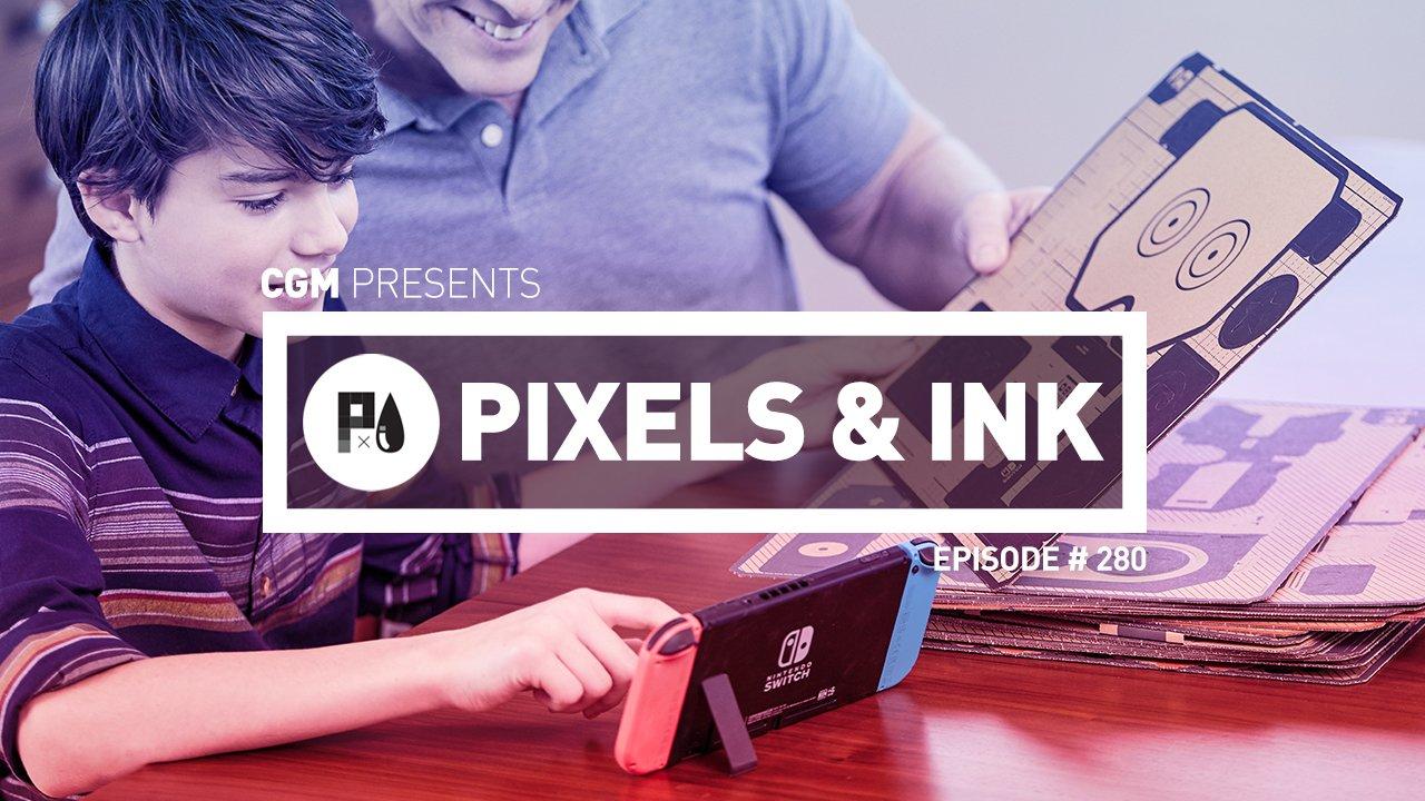 Pixels & Ink Episode 280: Nintendo Strong