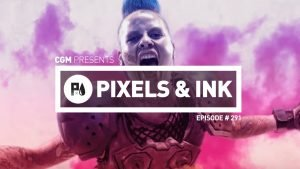 Pixels and Ink Podcast Episode #291