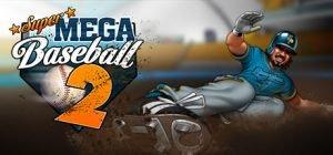 Super Mega Baseball 2 (Xbox One) Review