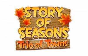 Deep Seeds Sprout Anew in STORY OF SEASONS: Trio of Towns, Yielding a Cornucopia of DLC, a Custom Theme, and Free Gameplay Improvements; Available Now via the Nintendo eShop on Nintendo 3DS
