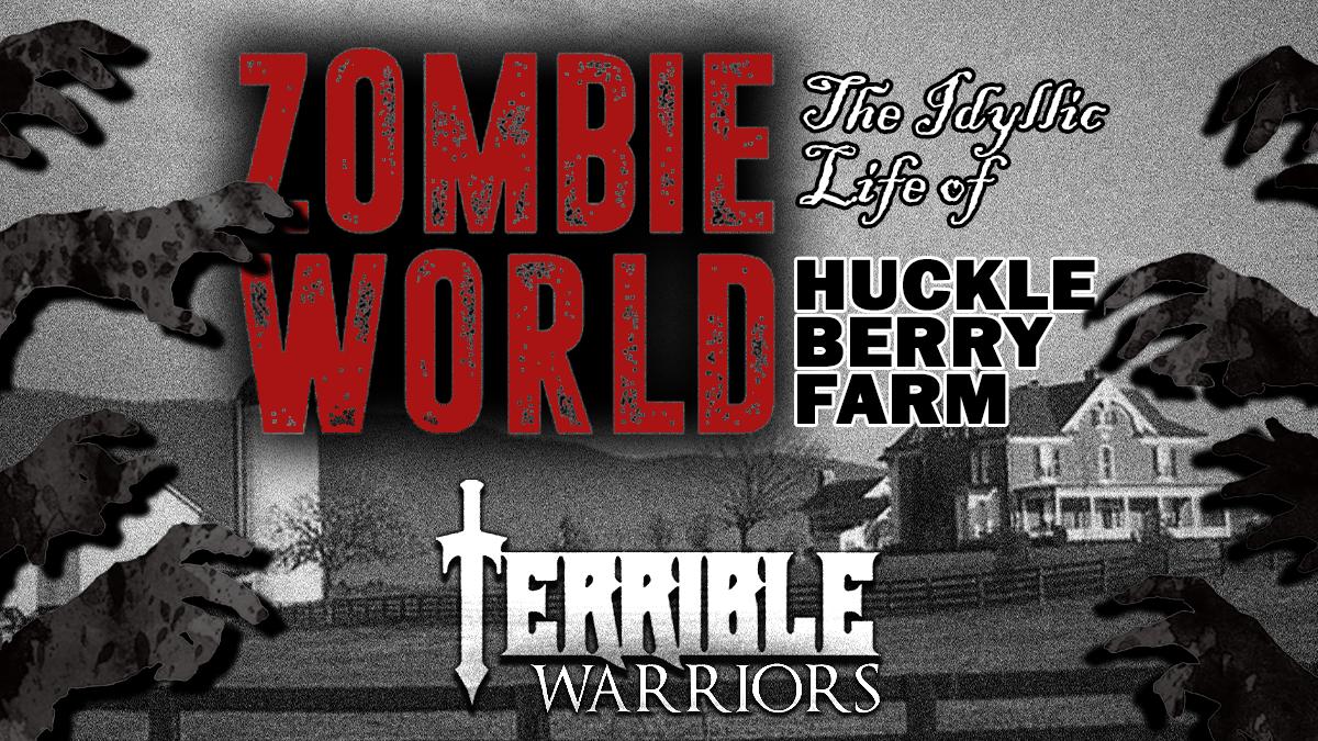 Zombie World: The Idyllic Life of Huckleberry Farm - Part 01