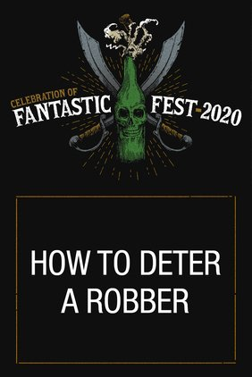 Fantastic Fest 2020 – How to Deter a Robber Review 6