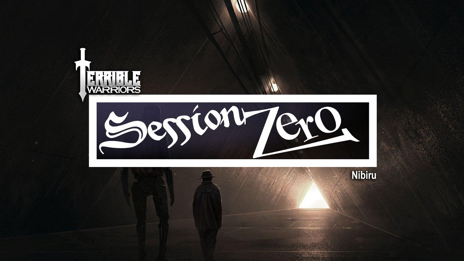 Terrible Warriors Podcast: Session Zero – Nibiru 1