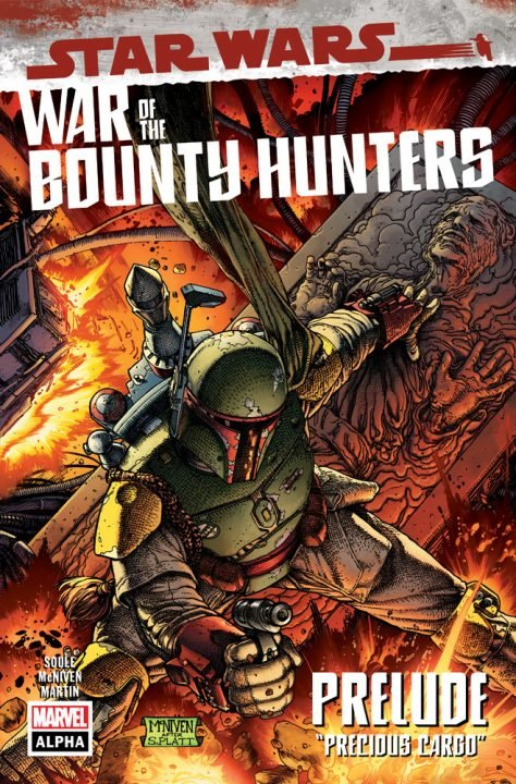 War Of The Bounty Hunters Alpha #1 Kicks Off Boba Fett'S Quest To Reclaim Han Solo'S Body And Deliver Him To Jabba The Hutt.