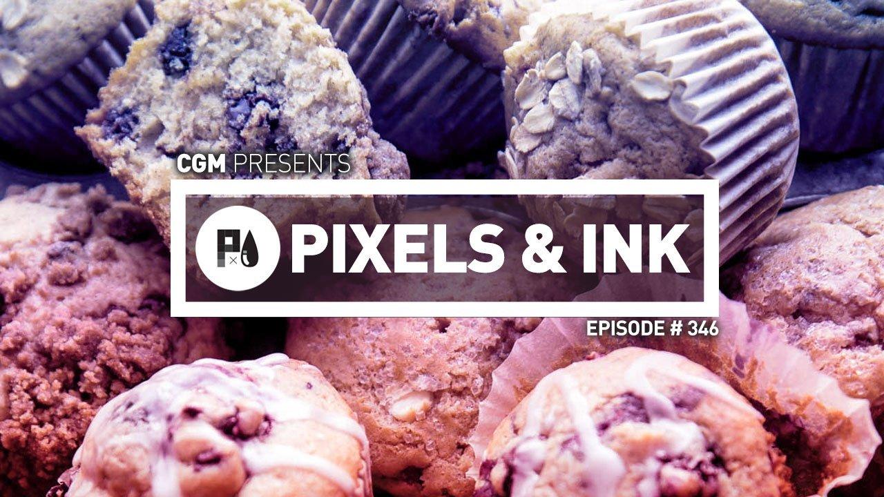 Pixels & Ink Podcast: Episode 346