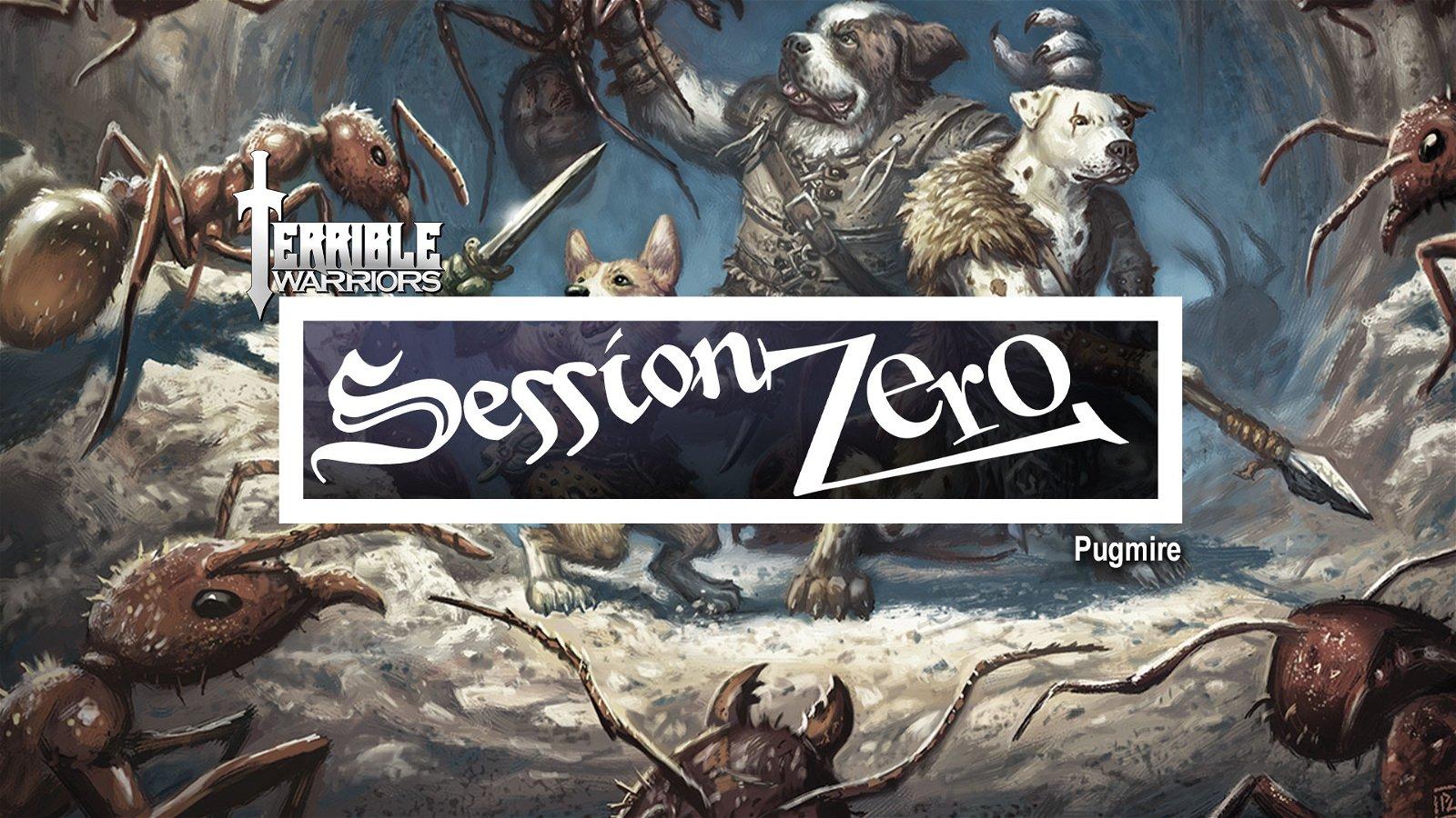 Terrible Warriors - Session Zero: Pugmire