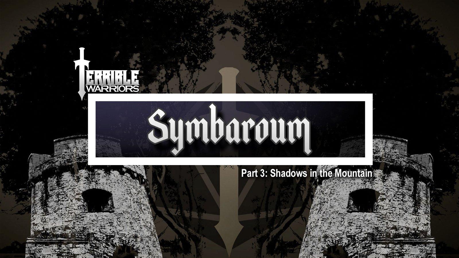 Terrible Warriors: Symbaroum, Part 2 1